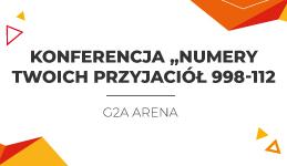 """Konferencja """"Numery Twoich Przyjaciół 998-112"""""""