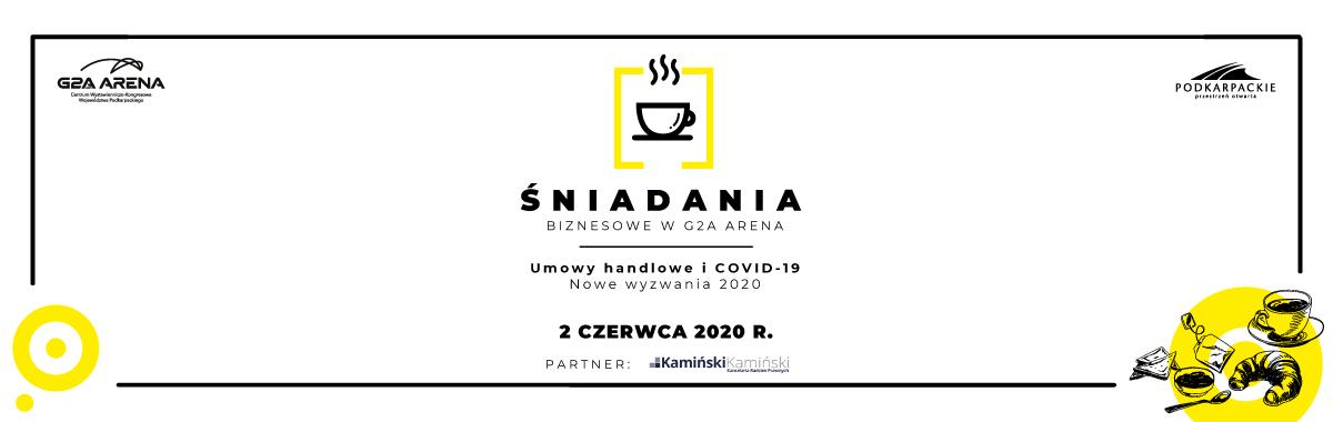 Śniadanie Biznesowe w G2A Arena: Nowe wyzwania 2020 r. – umowy handlowe i COVID-19 – edycja online