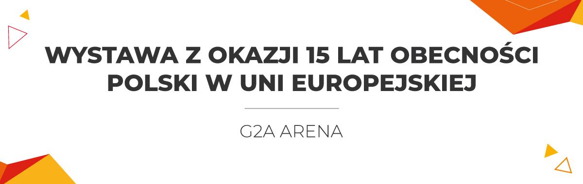 Wystawa z okazji 15 lat obecności Polski w Uni Europejskiej