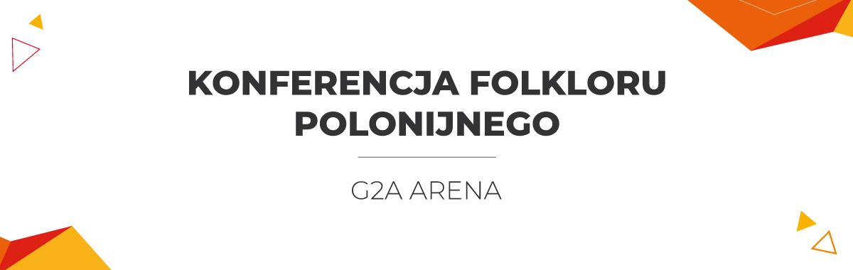 konferencja kolkloru polonijnego