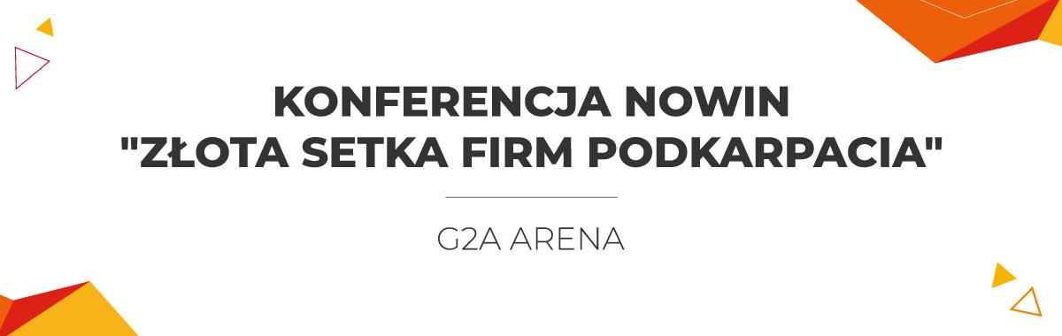 """Konferencja Nowin """"Złota Setka Firm Podkarpacia"""""""