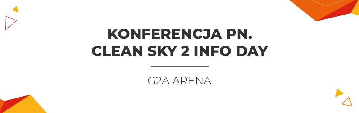 Konferencja pn. Clean Sky 2 Info Day