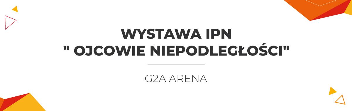 """Wystawa IPN """" Ojcowie Niepodległości"""""""