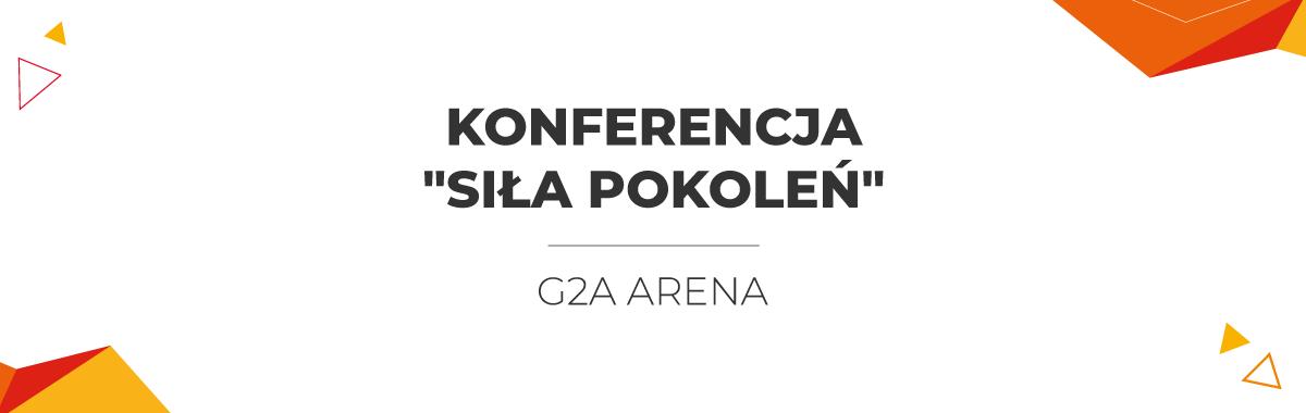 """Konferencja """"Siła Pokoleń"""""""