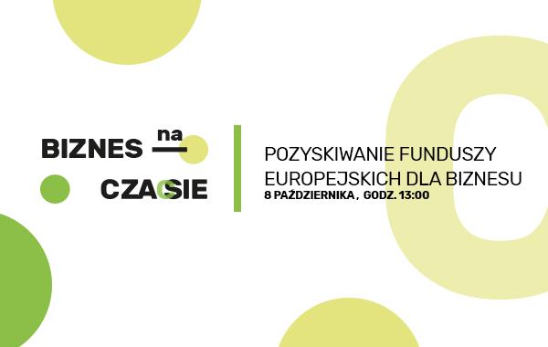 Biznes na czasie – Pozyskiwanie funduszy europejskich dla biznesu