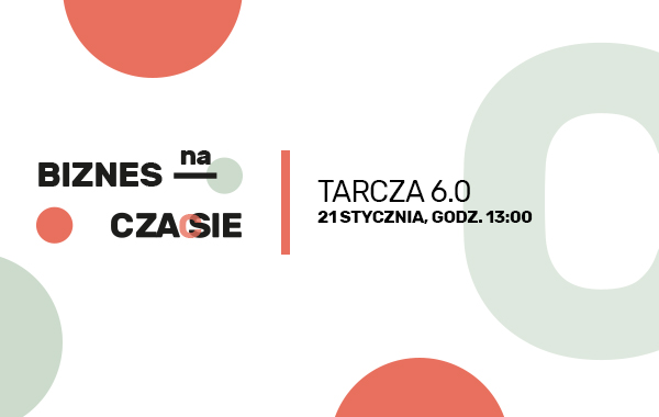 XXVII Konferencja Biznes na czasie – Tarcza 6.0