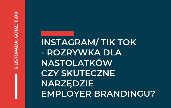 IV Spotkanie z HR Arena – Instagram/ TIK TOK – rozrywka dla nastolatków czy skuteczne narzędzie employer brandingu?