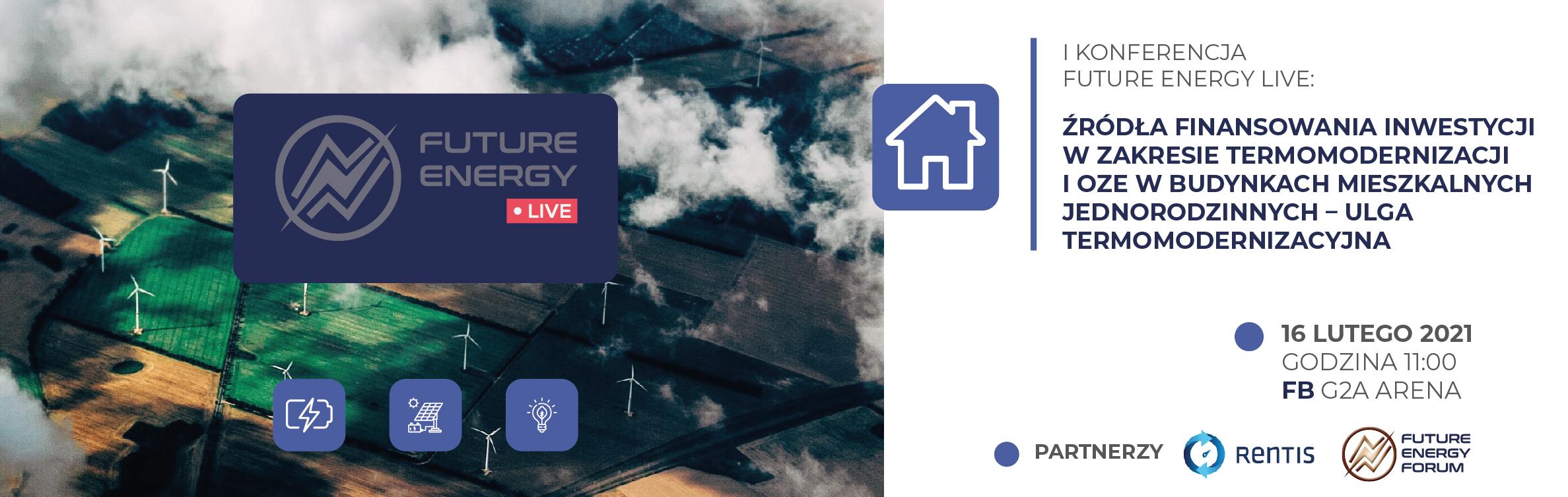 """II Konferencja Future Energy Live: Termomodernizacja budynków mieszkalnych − Program priorytetowy """"Czyste Powietrze"""""""