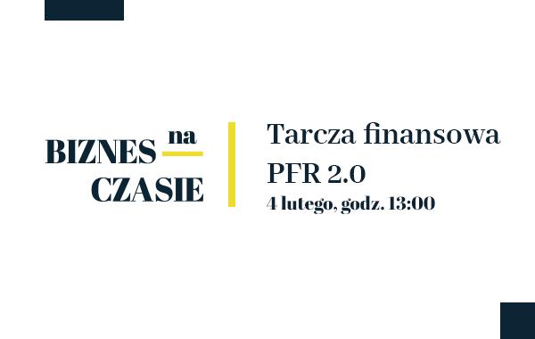 XXVIII Konferencja Biznes na czasie – Tarcza finansowa PFR 2.0