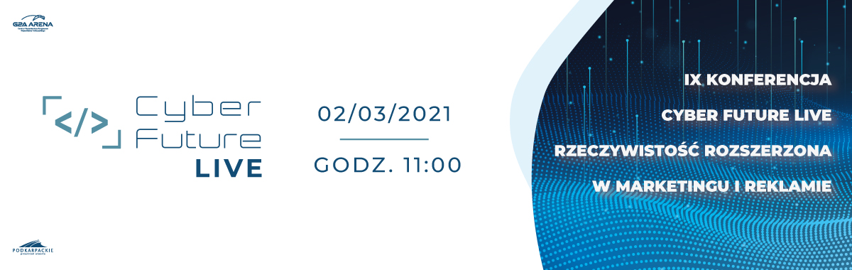 IX Konferencja Cyber Future Live – Rzeczywistość rozszerzona w marketingu i reklamie