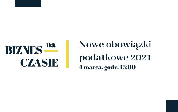 XXX Konferencja Biznes na Czasie − Nowe obowiązki podatkowe 2021