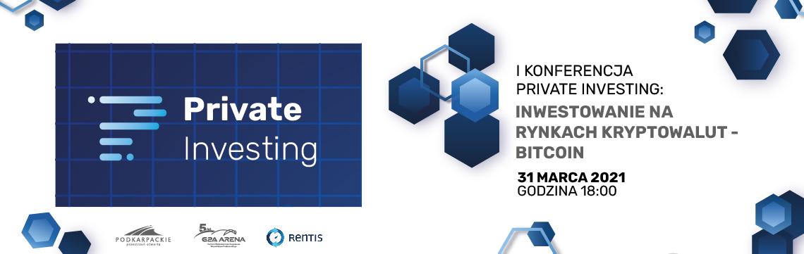 I Konferencja Private Investing: Inwestowanie na rynkach kryptowalut – BITCOIN