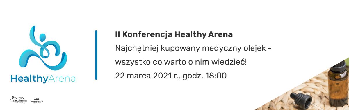 II Konferencja HEALTHY ARENA − Najchętniej kupowany medyczny olejek – wszystko, co warto o nim wiedzieć!