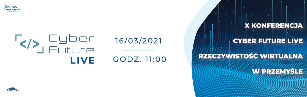 X Konferencja Cyber Future Live – Rzeczywistość wirtualna w przemyśle